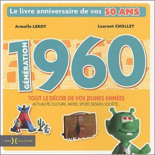 Laurent Chollet - Génération 1960 : Le livre anniversaire de vos 50 ans
