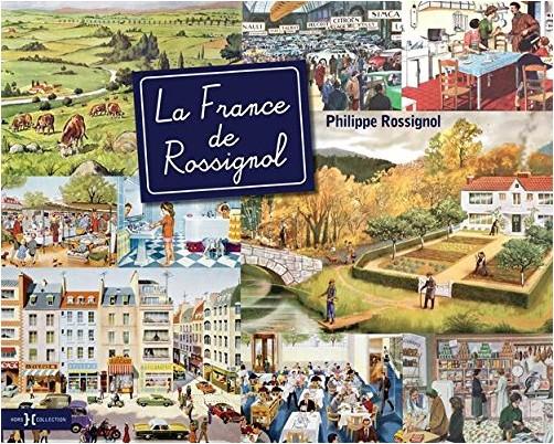 Philippe ROSSIGNOL - La France de Rossignol