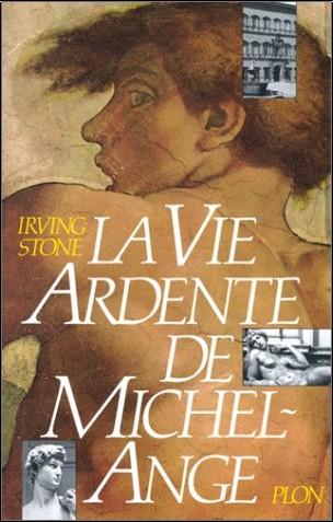 Irving Stone - La Vie ardente de Michel-Ange