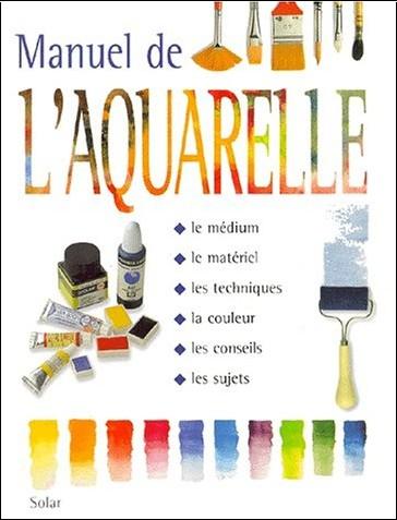 Collectif - Manuel de l'aquarelle