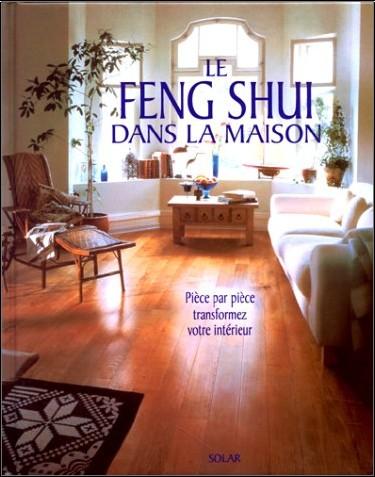 Le Feng Shui Dans La Maison Joanna Trevelyan Livres