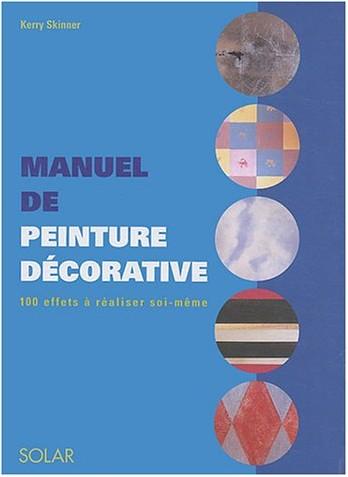 Kerry Skinner - Manuel de la peinture décorative