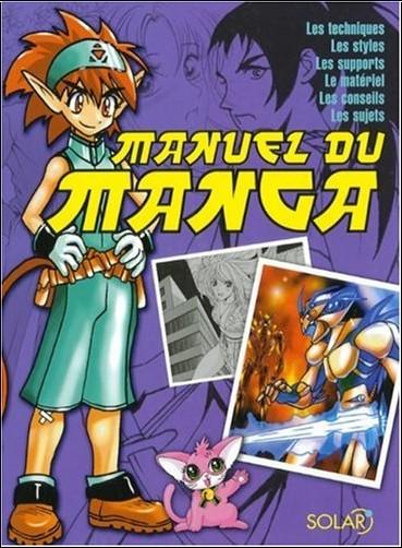 Sergi Camara - Manuel du manga : Les styles, les techniques, les supports, le matériel, les conseils, les sujets