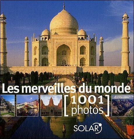 Claire Lemoine - Les merveilles du monde : 1001 Photos