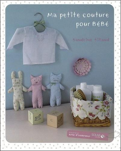 Sandrine Sitaud - Ma petite couture pour bébé