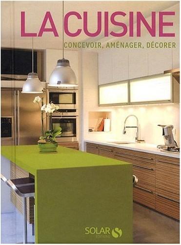 David Willis - La cuisine : Concevoir, aménager, décorer