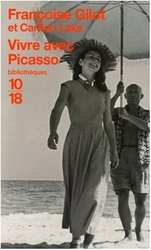 Françoise Gilot - Vivre avec Picasso