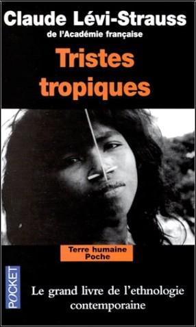 Claude Lévi-Strauss - Tristes tropiques