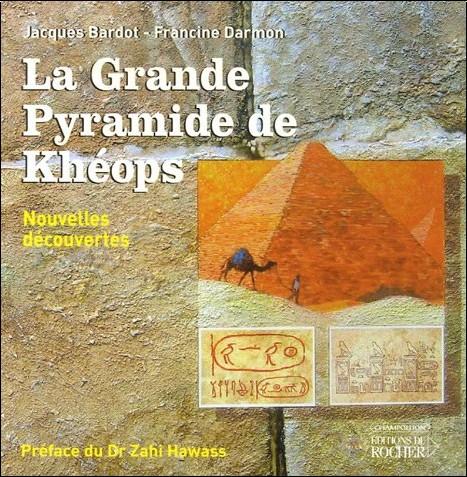 Jacques Bardot - La Grande Pyramide de Khéops : Nouvelles découvertes