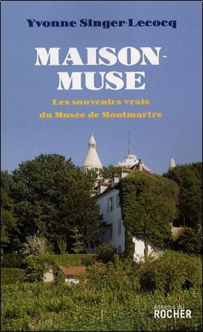 Yvonne Singer-Lecocq - Maison-Muse : Les souvenirs vrais du Musée de Montmartre