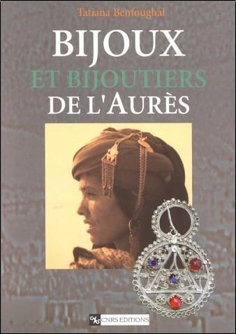 T. Benfoughal - Bijoux et bijoutiers de l'Aurès : Traditions et innovations