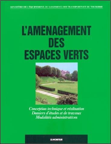 Amnager espaces verts ministre de l 39 quipement livres for Importance des espaces verts