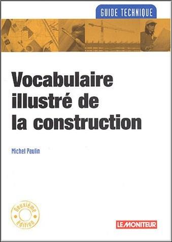 Michel Paulin - Vocabulaire illustré de la construction