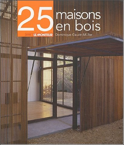 25 maisons en bois dominique gauzin m ller livres. Black Bedroom Furniture Sets. Home Design Ideas