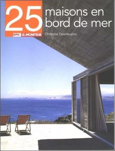 25 maisons en bord de mer christine desmoulins livres - Maison en bord de mer ...