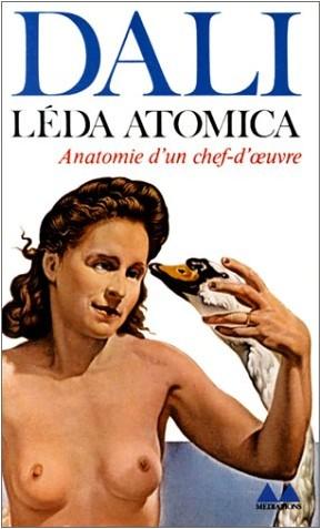 Jean-Louis Ferrier - Dali, Leda atomica : anatomie d'un chef-d'oeuvre