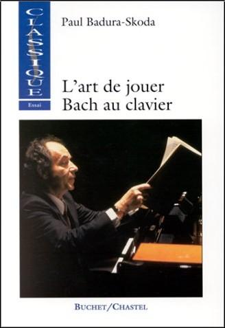 P. Badura-Skoda - L'Art de jouer Bach au clavier