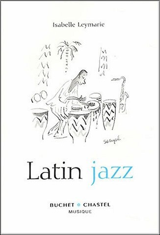 Isabelle Leymarie - Latin Jazz