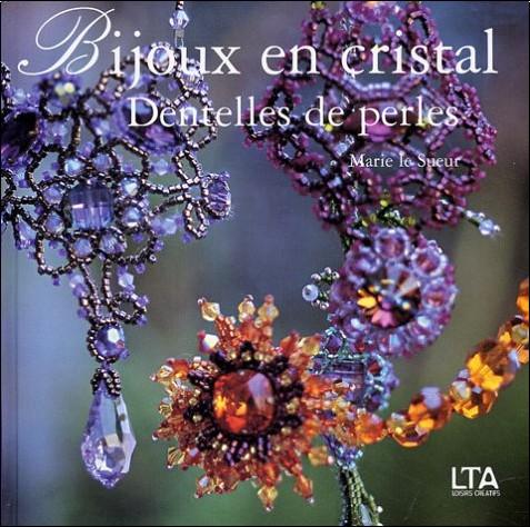 Bijoux en cristal : Dentelles de perles - Marie Le Sueur - livres ...