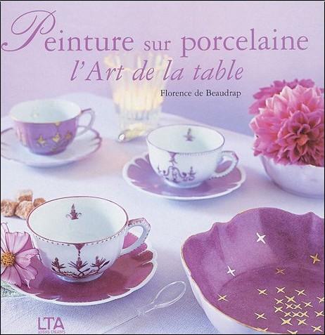 Peinture sur porcelaine l 39 art de la table florence de for L art de table
