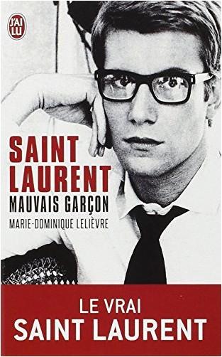 Marie-Dominique Lelievre - Saint Laurent, mauvais garçon