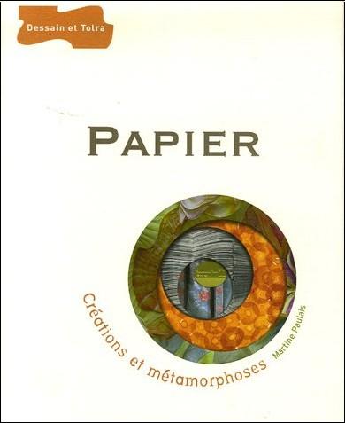 Martine Paulais - Papier : Créations et métamorphoses