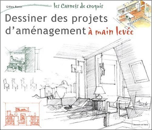 Gilles Ronin - Dessiner des projets d'aménagement à main levée