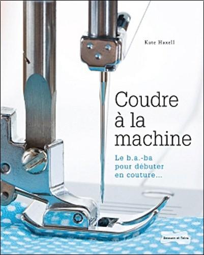 Kate Haxell - Coudre à la machine
