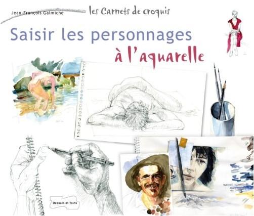 Jean-François Galmiche - Saisir les personnages à l'aquarelle