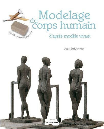 Jean Letourneur - Modelage du corps humain d'après modèle vivant - NP