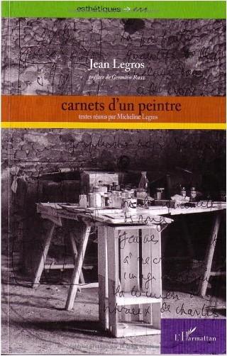 Jean Legros - Carnets d'un peintre : Peinture de bruit - peinture de silence, carnets I à XIX (1961-1965)
