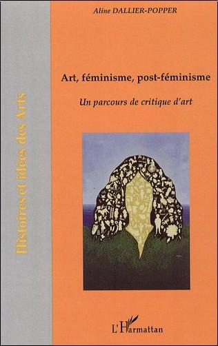 Aline Dallier-Popper - Art, féminisme, post-féminisme : Un parcours de critique d'art