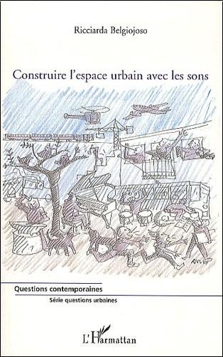 Ricciarda Belgiojoso - Construire l'espace urbain avec les sons