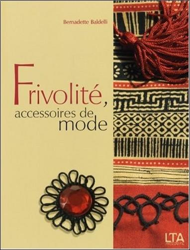 Bernadette Baldelli - Frivolité, accessoires de mode