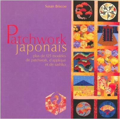 Susan Briscoe - Patchwork japonais : Plus de 125 modèles de patchwork, d'appliqué et de sashiko
