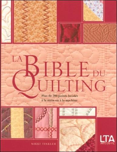 Nikki Tinkler - La Bible du quilting : Plus de 200 points brodés à la main ou à la machine