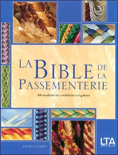 Jacqui Carey - La Bible de la Passementerie : 200 Modèles de cordelettes et galons