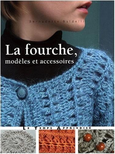 Bernadette Baldelli - La fourche, modèles et accessoires