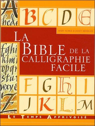 Mary Noble - La bible de la calligraphie facile