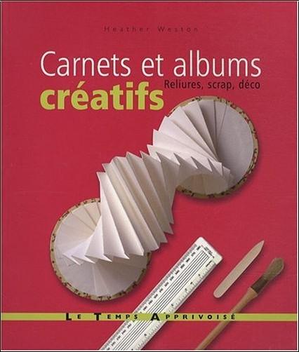 Heather Weston - Carnets et albums créatifs : Reliures, scrap, déco