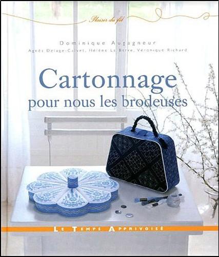 Dominique Augagneur - Cartonnage, pour nous les brodeuses