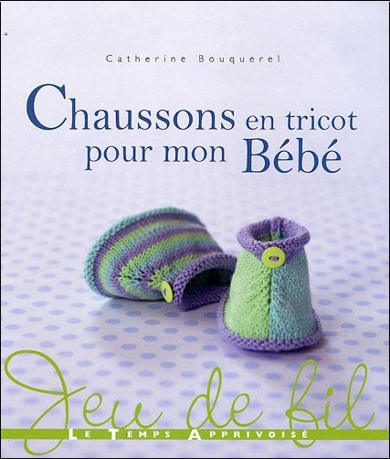 chaussons en tricot pour mon b b catherine bouquerel livres. Black Bedroom Furniture Sets. Home Design Ideas