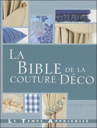 Julia Bunting - La bible de la couture Déco