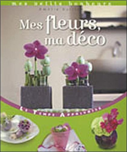 Amélie Vuillon - Mes fleurs, ma déco