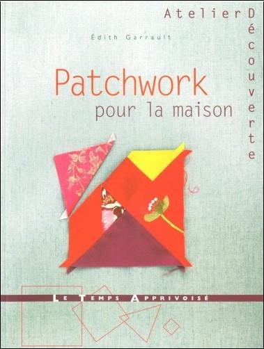 Edith Garrault - Patchwork pour la maison