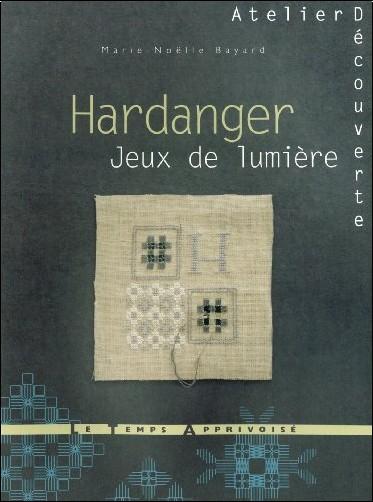 Marie-Noëlle Bayard - Hardanger, Jeux de lumière