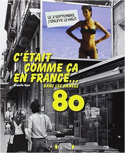 Armelle OGER - C'était comme ça en France... dans les années 1980