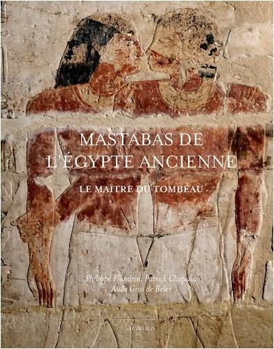 Philippe FLANDRIN - Mastabas de l'Ancienne Egypte