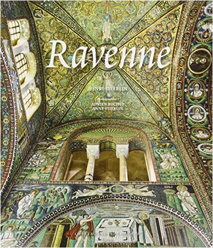 Henri Stierlin - Ravenne : Capitale de l'Empire romain d'Occident