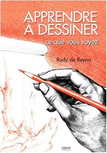 Rudy de Reyna - Apprendre à dessiner ce que vous voyez